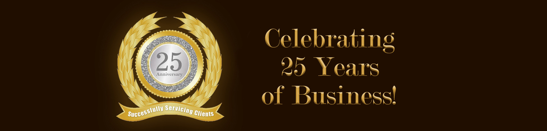 Celebrating 25 Years of Business!